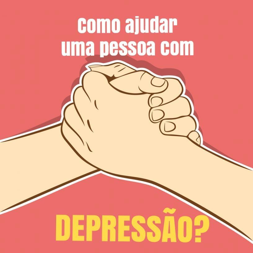 Como ajudar uma pessoa com depressão?