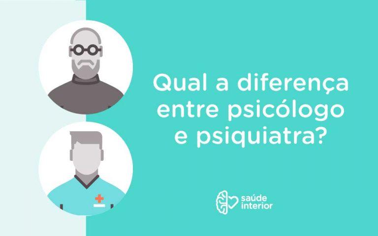 Devo procurar um psicólogo ou psiquiatra?