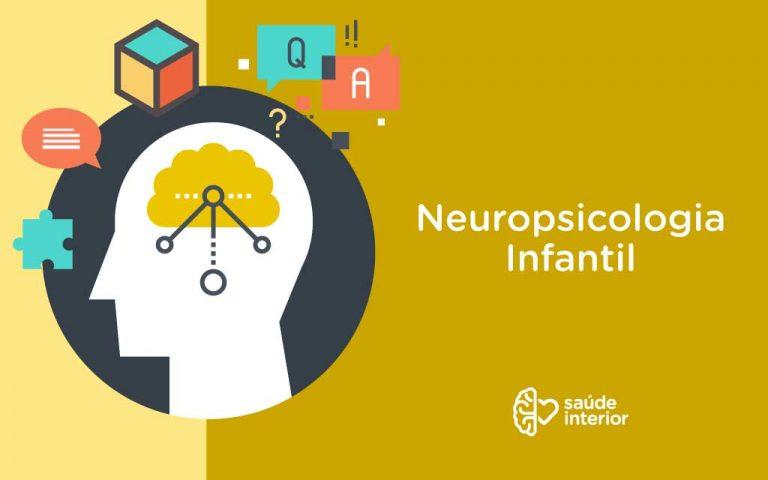 Neuropsicologia infantil e avaliação